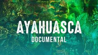 Documental Ayahuasca, La medicina del alma