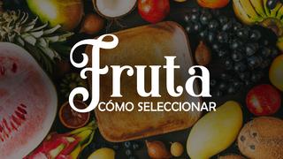 Cómo seleccionar la fruta