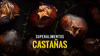 Superalimentos - Las castañas