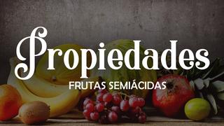 Propiedades de las frutas Semiácidas