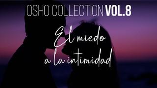 El primer paso es aceptarte - OSHO Talks Vol. 08