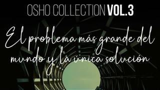 ¿Porqué no, simplemente, una caña hueca de bambú? - OSHO Talks Vol. 3
