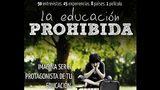 La Educación Prohibida, formas alternativas de educación