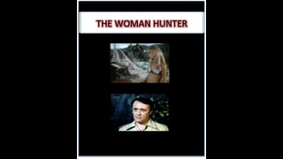 The Woman Hunter