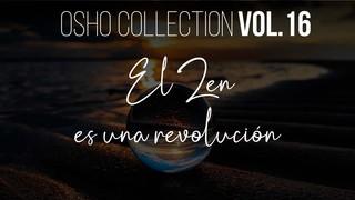 La tradición del zen, una tradición muy viva - OSHO Talks Vol. 16