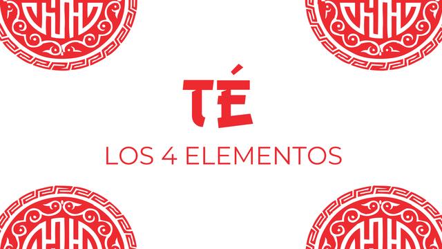 El té y los cuatro elementos.