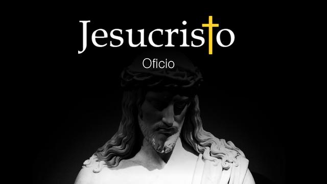 ¿Cuál era el oficio de Jesús?