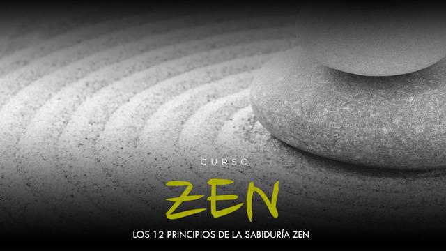 Los 12 principios de la sabiduría Zen