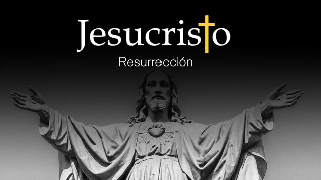 ¿Que podemos saber de la resurrección de Jesús?