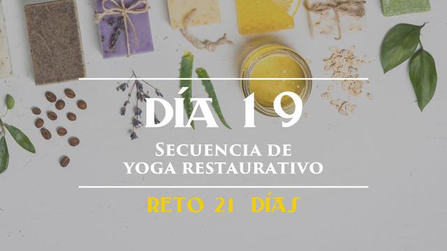 Día 19 - Secuencia de yoga restaurativo