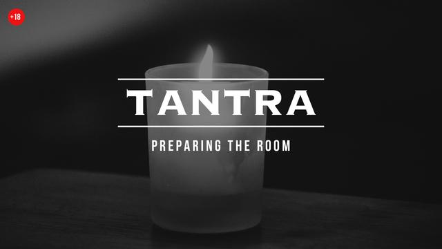 Tantra: space preparation