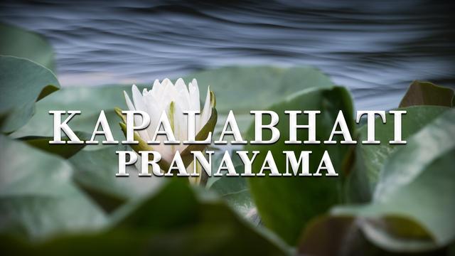 Práctica de Pranayama 1: Kapalabhati