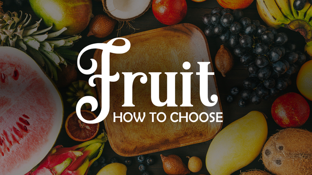 How to select the fruit