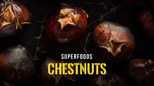 Superfoods - Chestnuts