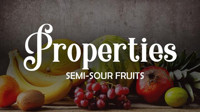 Properties of semi-acid fruits