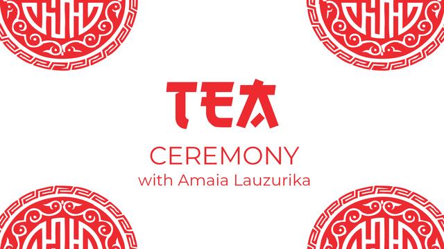 Tea ceremony with Amaia
