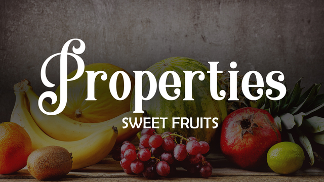 Properties of sweet fruits
