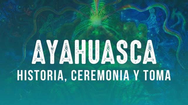 Experiencia de la toma de Ayahuasca