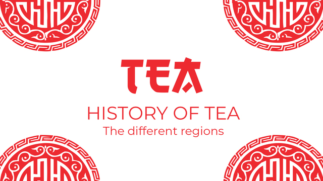 Tea history: the different regions