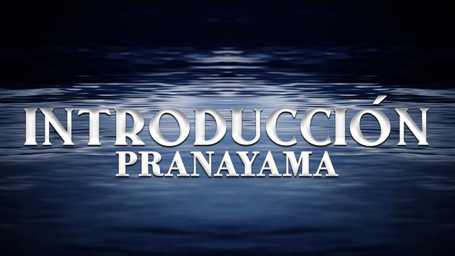 Introducción al Pranayama