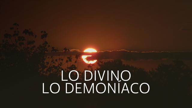 Lo Divino y lo Demoníaco