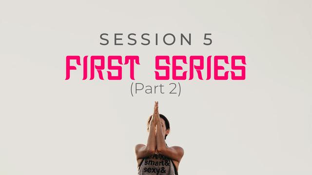 Session 5: Ashtanga Series One, Part Two