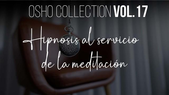 Terapia - hipnosis - meditación - OSHO Talks Vol.19