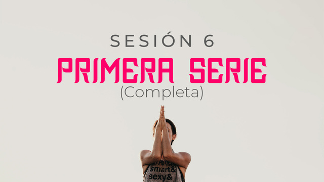 Session 6: First Complete Series