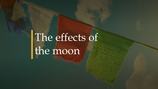The effects of the moon