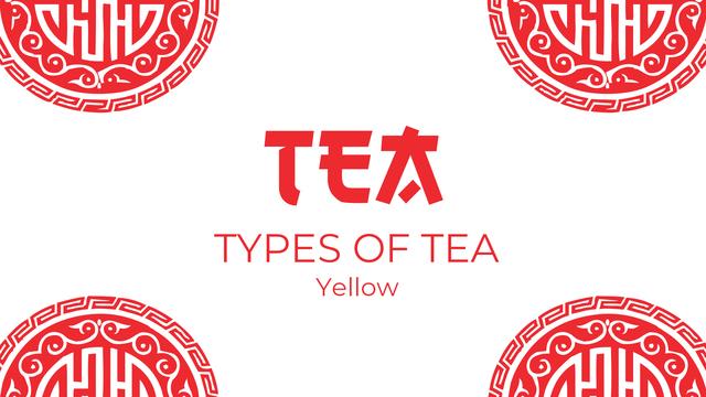 Types of tea: yellow tea